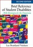 Brief Reference of Student Disabilites : With Strategies for the Classroom, Nielsen, Lee Brattland, 1412966337