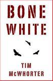 Bone White, Tim Mcwhorter, 1492236330