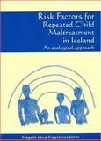 Risk Factors for Repeated Child Maltreatment in Icleand : An Ecological Approach, Freysteinsdottir, Freydis Jona and Freysteindottir, Freydis Jona, 9979546336
