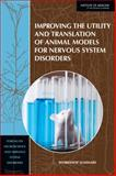 Improving the Utility and Translation of Animal Models for Nervous System Disorders : Workshop Summary, Forum on Neuroscience and Nervous System Disorders Staff and Board on Health Sciences Policy, 0309266335