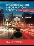 Theories of the Information Society, Webster, Frank, 0415406331
