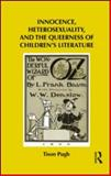 Innocence, Heterosexuality, and the Queerness of Children's Literature, Pugh, Tison, 0415886333
