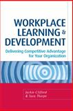 Workplace Learning and Development, Jackie Clifford and Sara Thorpe, 0749446331