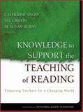 Knowledge to Support the Teaching of Reading : Preparing Teachers for a Changing World, , 0787996335
