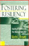 Fostering Resiliency : Expecting All Students to Use Their Minds and Hearts Well, Krovetz, Martin L., 0803966334