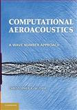 Computational Aeroacoustics : A Wave Number Approach, Tam, Christopher K. W., 1107656338