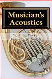 Musician's Acoustics, Scott Parker and Jamison Smith, 1482566338