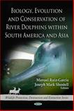 Biology, Evolution and Conservation of River Dolphins within South America and Asia, , 1608766330