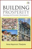 Building Prosperity : Housing and Economic Development, Tibaijuka, Anna, 1844076334