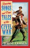Rousing Songs and True Tales of the Civil War, Wayne Erbsen, 1883206332