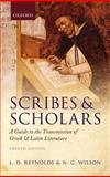 Scribes and Scholars : A Guide to the Transmission of Greek and Latin Literature, Reynolds, L. D. and Wilson, N. G., 0199686335