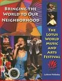 Bringing the World to Our Neighborhood : The Lotus World Music and Arts Festival, Holladay, LuAnne, 0253346339
