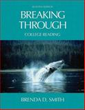 Breaking Through : College Reading (with Study Card for Vocabulary), Smith, Brenda D., 0321346335