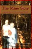 The Mino Story, Gloria Slater and Judith Lasher, 1479206334