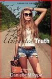 Unwanted Truth, Danielle Pepe, 1495426335