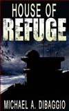 House of Refuge, Michael DiBaggio, 1499246331