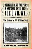 Religion and Politics in Maryland on the Eve of the Civil War, David Hein, 1606086332