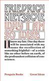 Why I Am So Wise, Friedrich Wilhelm Nietzsche, 0143036343