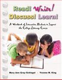 Read! Write! Discuss! Learn! : A Workbook of Interactive Handouts to Support the College Literacy Course, Gray-Schlegel, Mary Ann and King, Yvonne, 0757556345