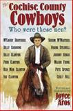 The Cochise County Cowboys : Who Were These Men?, , 0982596340