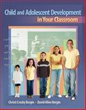 Child and Adolescent Development in Your Classroom, Bergin, David and Bergin, Christi, 1111186340