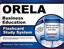 ORELA Business Education Flashcard Study System : ORELA Test Practice Questions and Exam Review for the Oregon Educator Licensure Assessments, ORELA Exam Secrets Test Prep Team, 1614036349