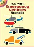 Fun with Emergency Vehicles Stencils, Marty Noble, 0486426343