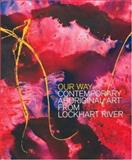 Our Way : Contemporary Aboriginal Art from Lockhart River, Butler, Sally, 0702236349