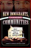 New Immigrants, Changing Communities : Best Practices for a Better America, Gozdziak, Elzbieta M. and Bump, Micah, 0739106341