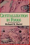 Crystallization in Foods, Hartel, Richard W., 0834216345