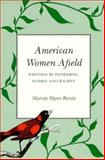 American Women Afield : Writings by Pioneering Women Naturalists, , 0890966346