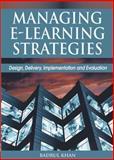 Managing E-Learning : Design, Delivery, Implementation, and Evaluation, Khan, Badrul Huda, 159140634X
