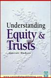 Understanding Equity and Trusts, Alastair Hudson, 1859416349