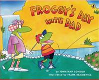 Froggy's Day with Dad, Jonathan London, 0142406341