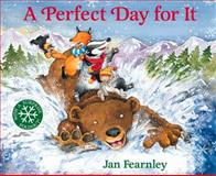 A Perfect Day for It, Jan Fearnley, 0152166343