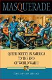 Masquerade : Queer Poetry in America to the End of World War II, Elledge, Jim and Elledge, Jim, 0253216346