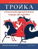 Troika : A Communicative Approach to Russian Language, Life, and Culture, Nummikoski, Marita, 0470646349