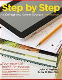 Step by Step to College and Career Success, Gardner, John N. and Barefoot, Betsy O., 1457606348