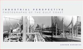Industrial Perspective : Photographs of the Gulf Coast, Borowiec, Andrew, 1930066341