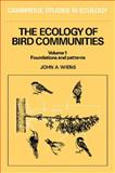 The Ecology of Bird Communities Vol. 1 : Foundations and Patterns, Wiens, John A., 0521426340
