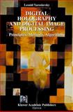 Digital Holography and Digital Image Processing : Principles, Methods, Algorithms, Yaroslavsky, Leonid, 1402076347