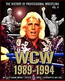The History of Professional Wrestling: World Championship Wrestling 1989-1994, Graham Cawthon, 1499656343