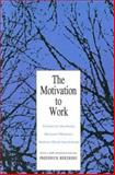 The Motivation to Work, Herzberg, Frederick and Mausner, Bernard, 156000634X