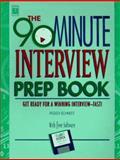 The 90-Minute Interview Prep Book, Peggy J. Schmidt, 1560796340