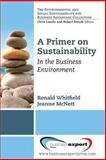 A Primer on Sustainability, McNett, Jeanne and Whitfield, Ronald M., 1606496344
