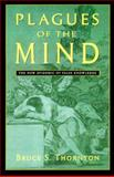 Plagues of the Mind : The New Epidemic of False Knowledge, Thornton, Bruce S., 188292634X