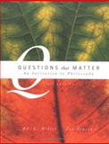 Questions That Matter : An Invitation to Philosophy, Miller, Ed. L. and Jensen, Jon, 0072406348