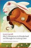 Alice's Adventures in Wonderland, and Through the Looking Glass, Lewis Carroll, 0199536341