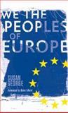 We the Peoples of Europe, George, Susan, 074532634X