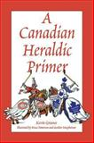 A Canadian Heraldic Primer, Kevin Greaves, 0969306342